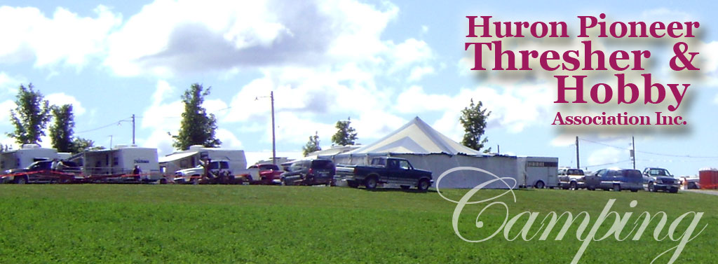 Welcome to the Huron Pioneer Thresher & Hobby Association Inc.